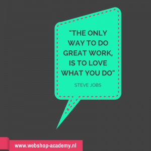 -THE ONLYWAY TO DOGREAT WORK,IS TO